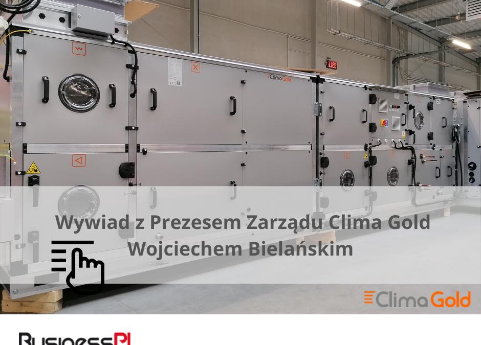 wywiad z prezesem Clima Gold Wojciechem Bielańskim